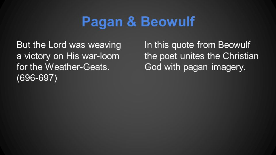 """christian and pagan aspects in beowulf Keywords: old english christianity paganism nature resumen  mention of  elements like flowers, trees, fruits and so on (except in """"beowulf"""") when done, it ."""