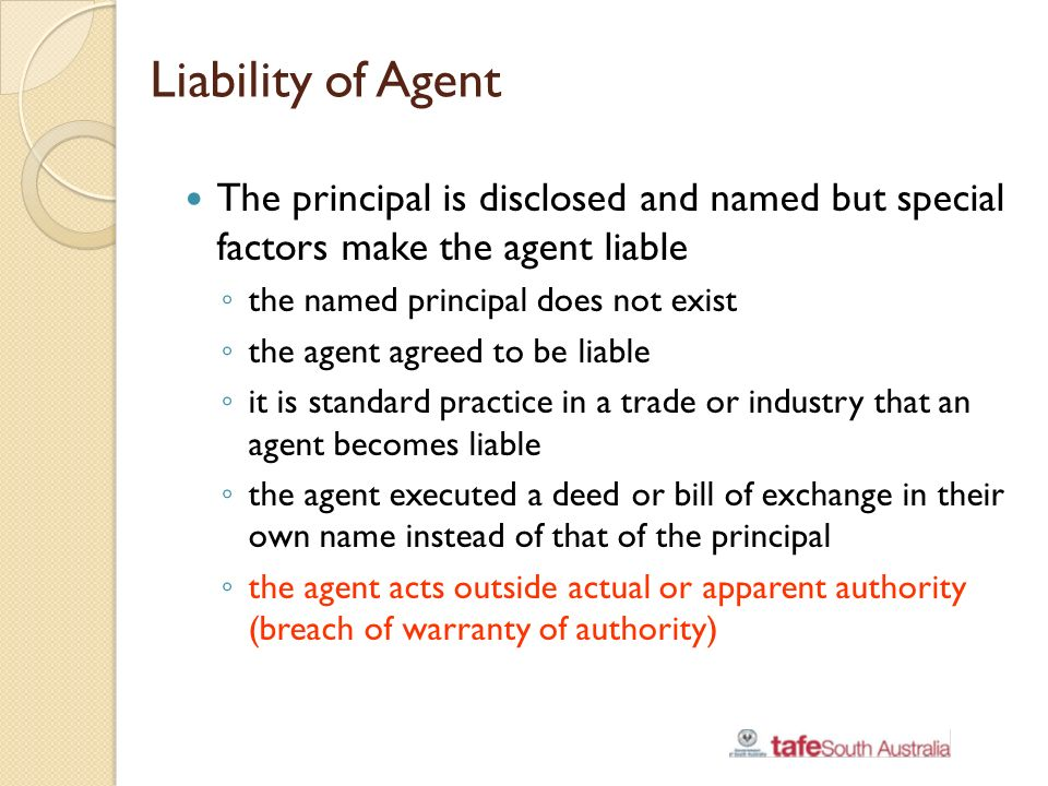 liabilities and principals of agents authorized Actually or apparently authorized by the principal if the agent is authorized to appoint other subagents • agent assumes liability an agent may agree to.