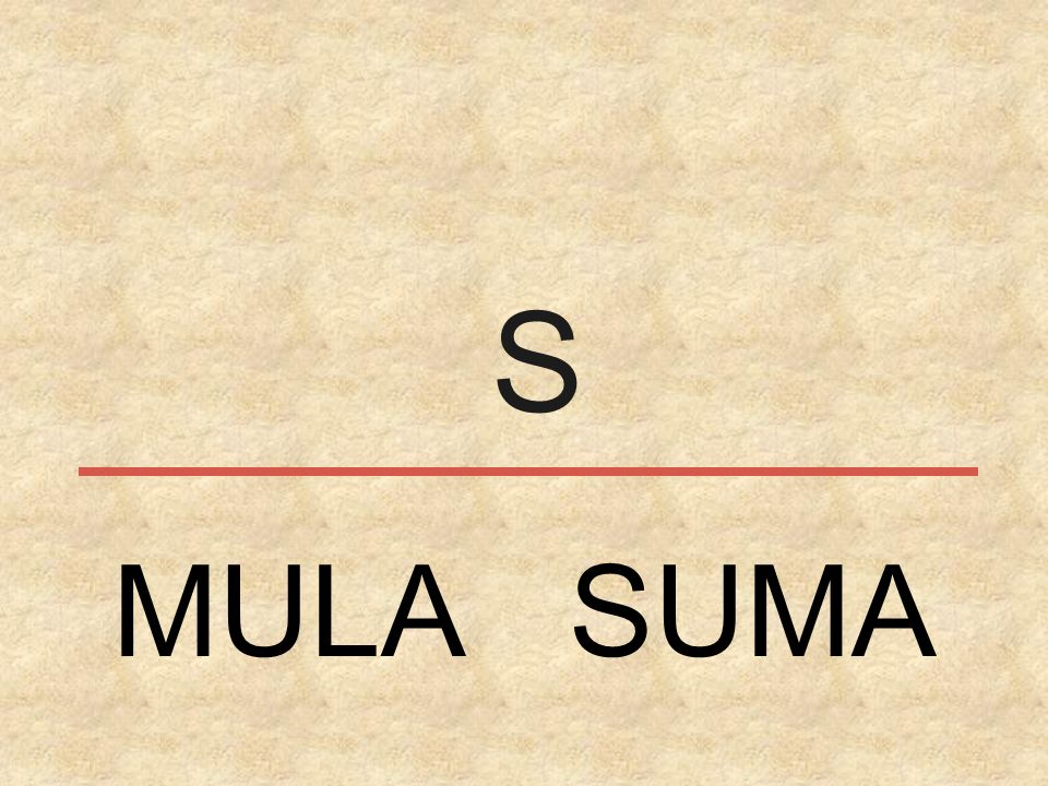 S MULA SUMA