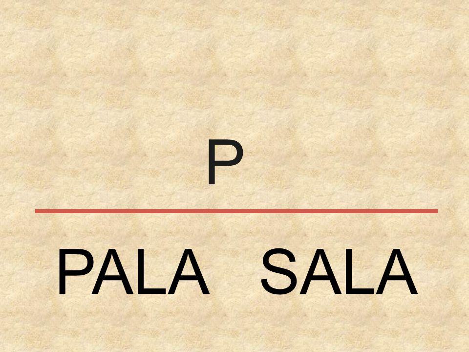 P PALA SALA
