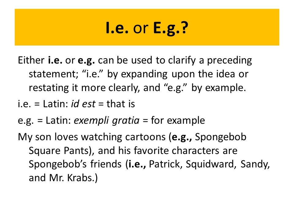 Ie Or Eg Either Ie Or Eg Can Be Used To Clarify A Preceding