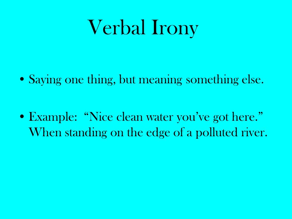 Irony Types Examples Ppt Video Online Download