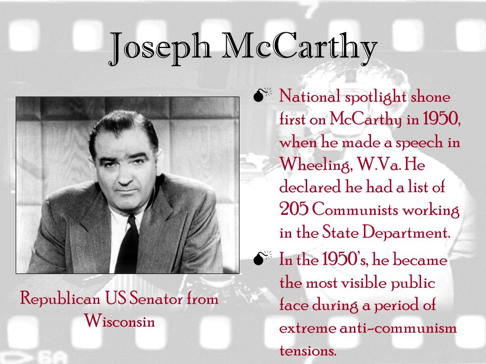 joseph mccarthy pushed americas fears to the extreme The mccarthy era, marked by a reckless the period took its name from a wisconsin senator, joseph mccarthy mccarthy did not create the widespread fear of communism in america at the time.
