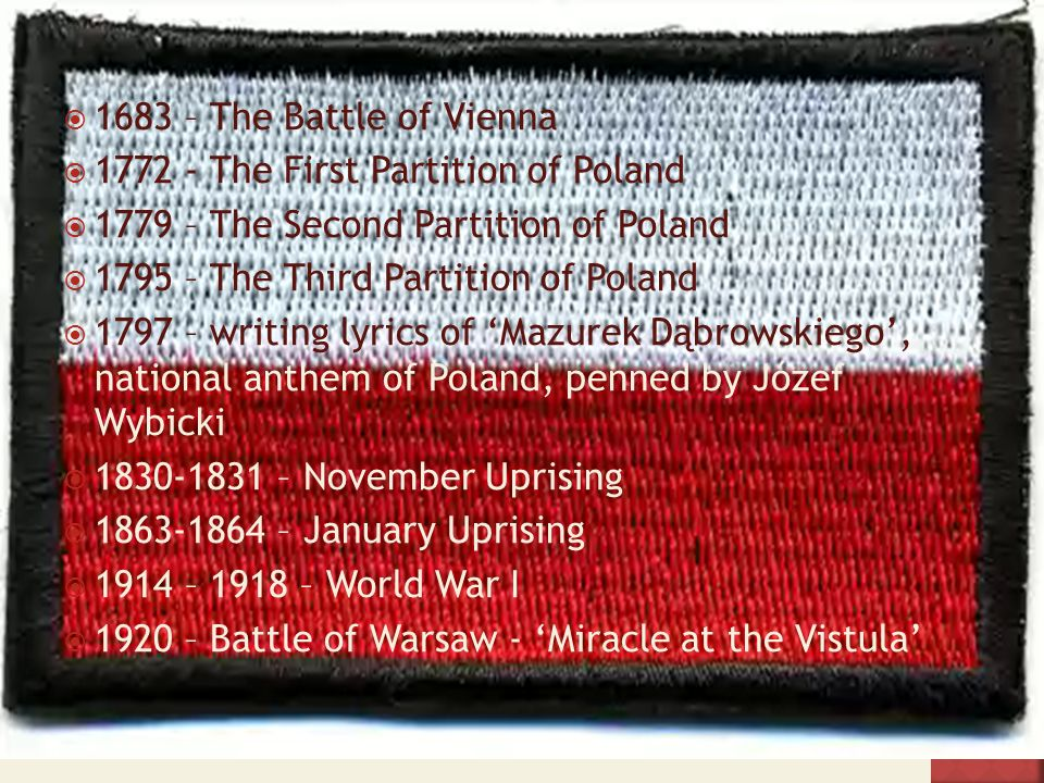 1683 – The Battle of Vienna 1772 - The First Partition of Poland. 1779 – The Second Partition of Poland.