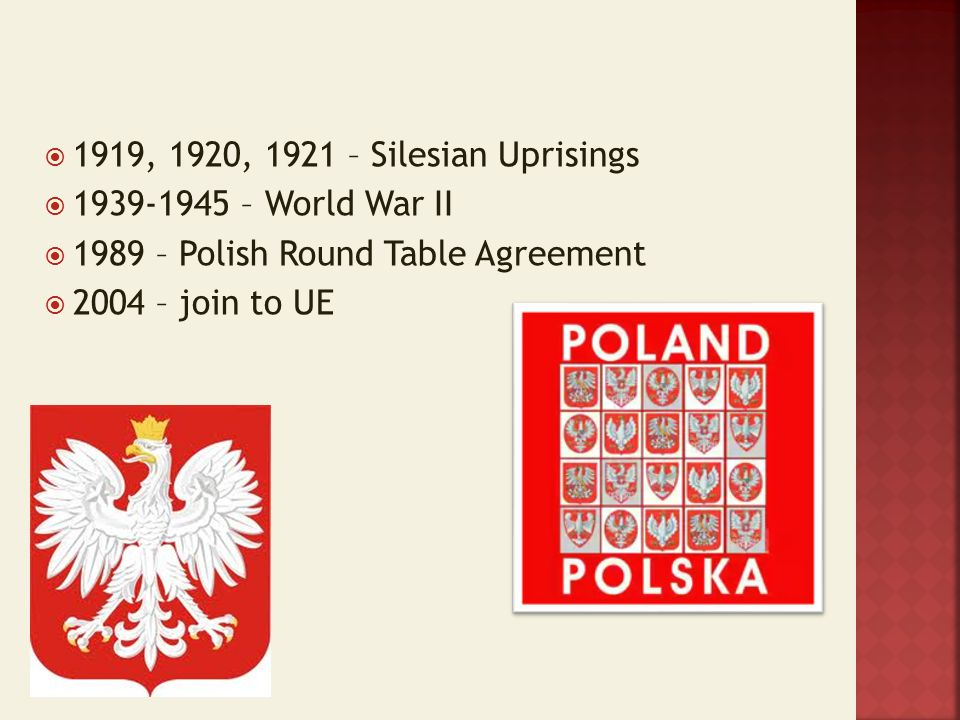 1989 – Polish Round Table Agreement 2004 – join to UE