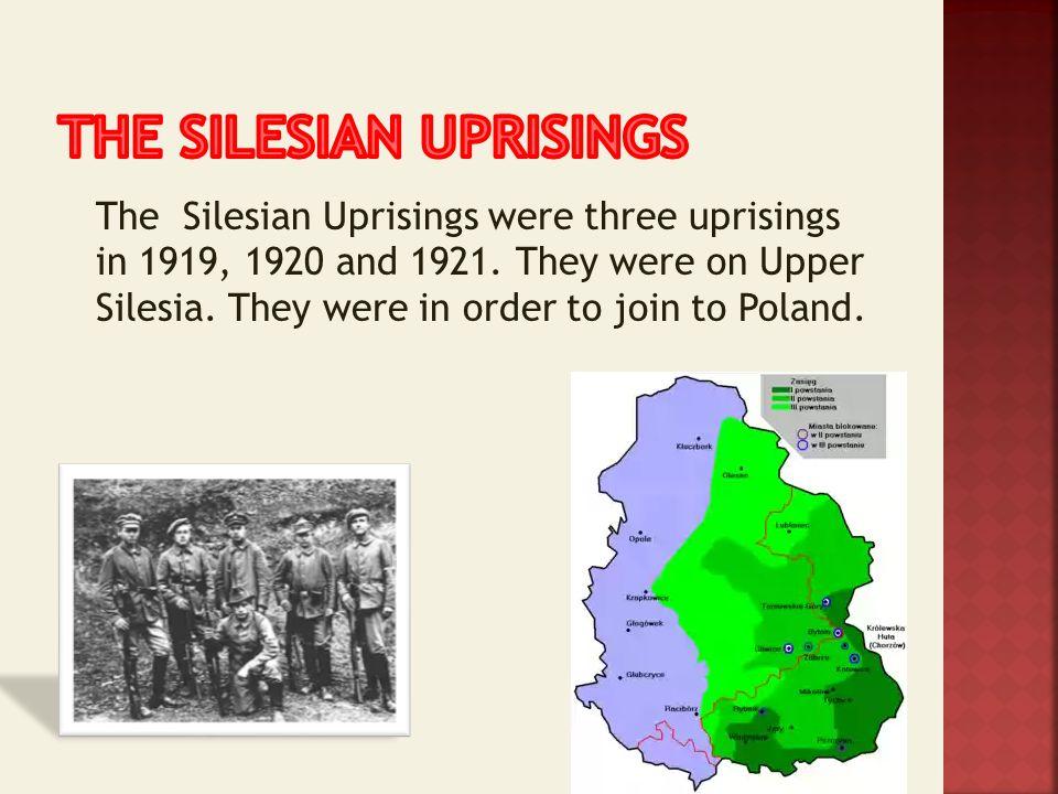 The SILESIAN UPRISINGS