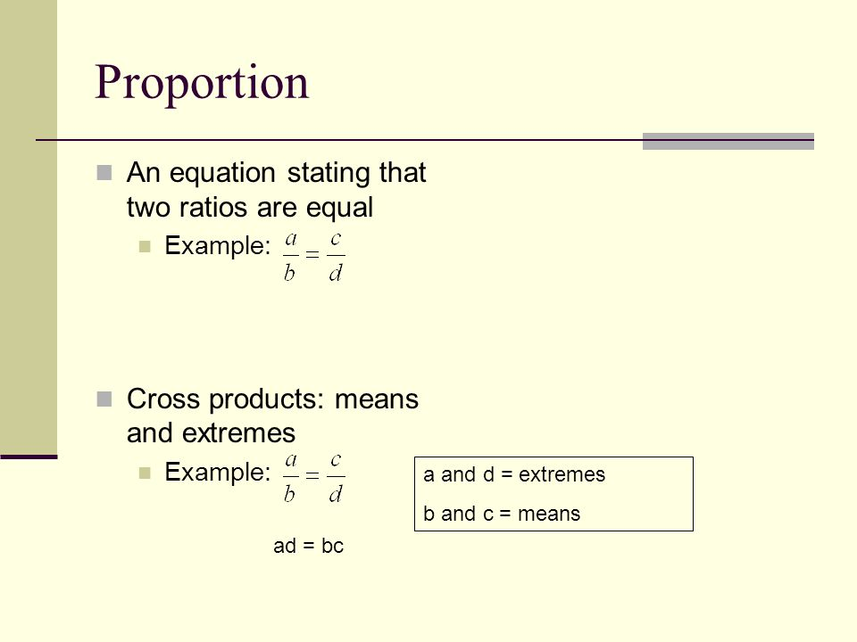 Proportion An equation stating that two ratios are equal