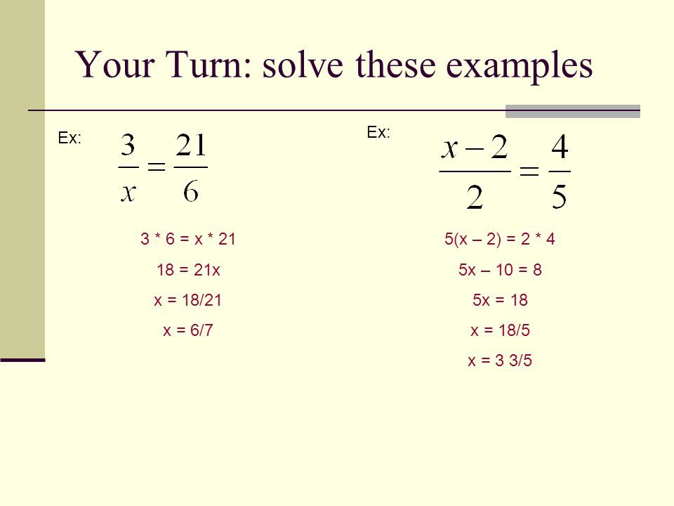 Your Turn: solve these examples