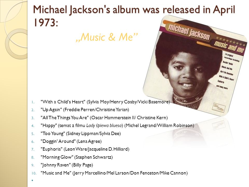 Michael Jackson s album was released in April 1973: