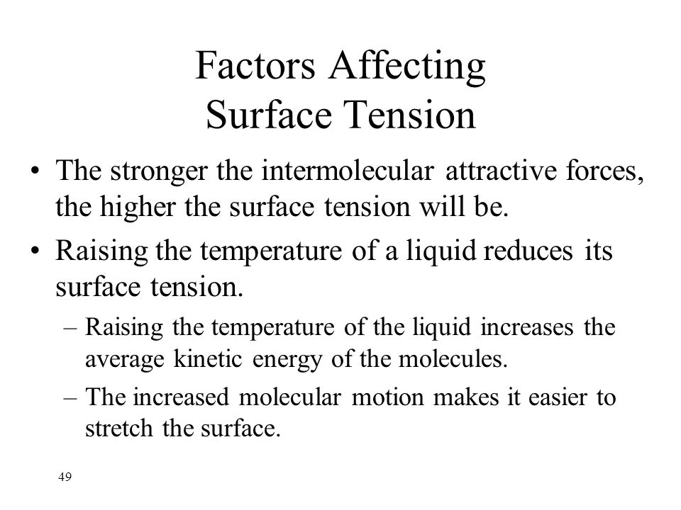 determination of variables affecting surface tension What affect will adding soap to water have on surface tension procedure: independent variable(iv)- dish detergent, dependent variable(dv)- whether or not the surface tension allows for the pepper to float, controlled variable(cv)- water.