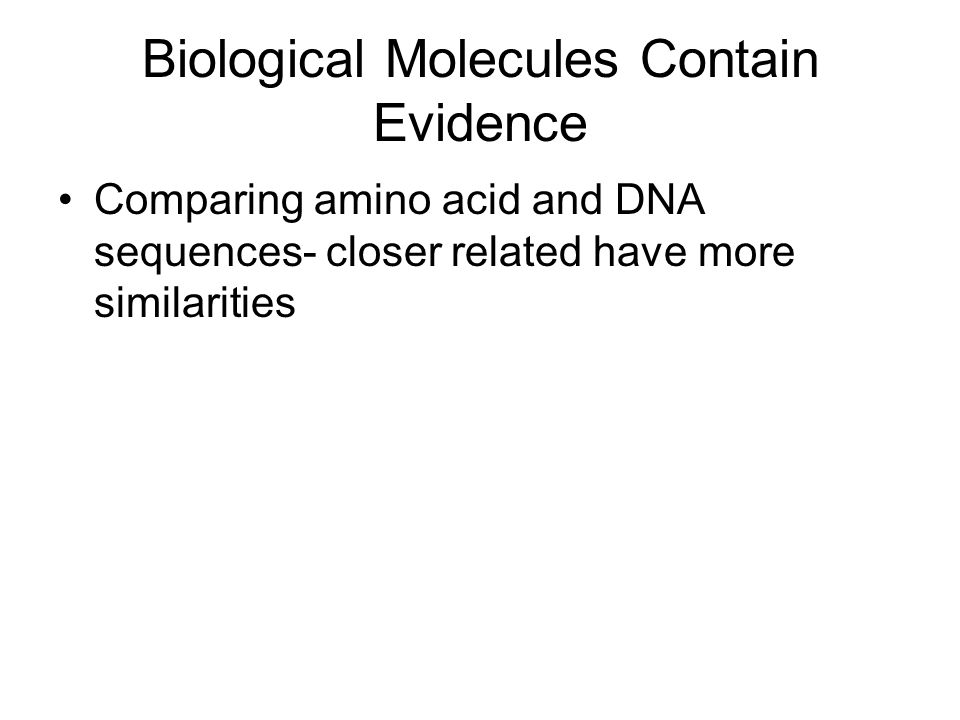 Biological Molecules Contain Evidence