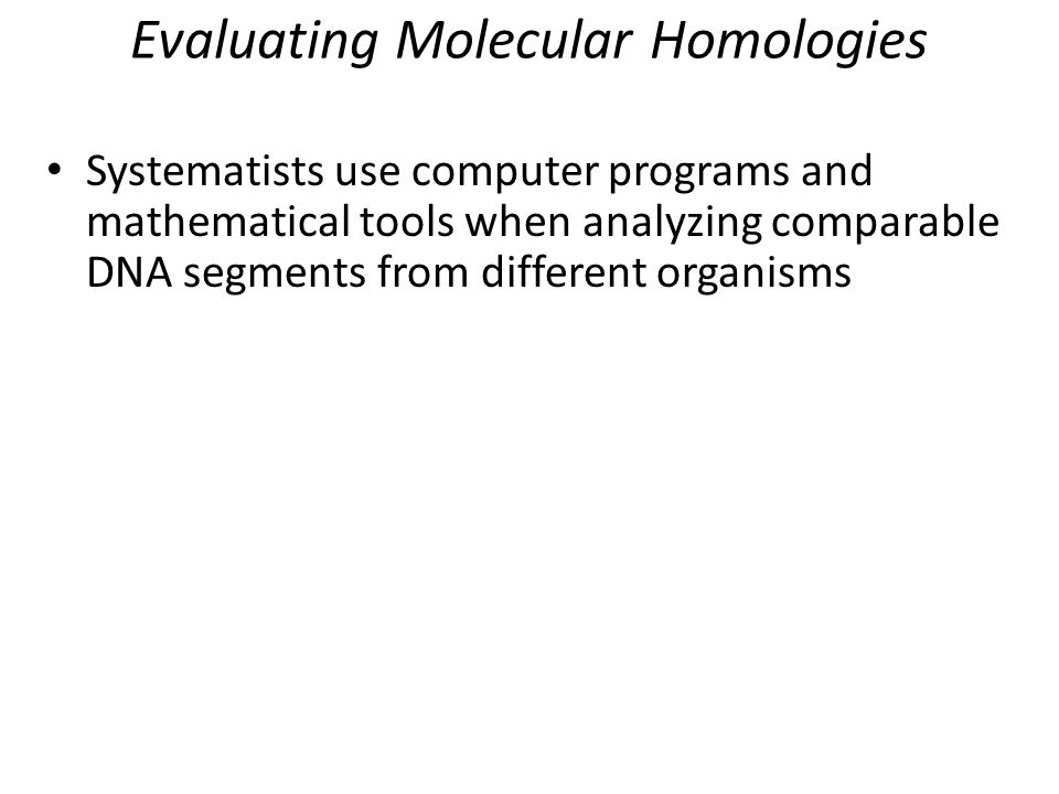 Evaluating Molecular Homologies