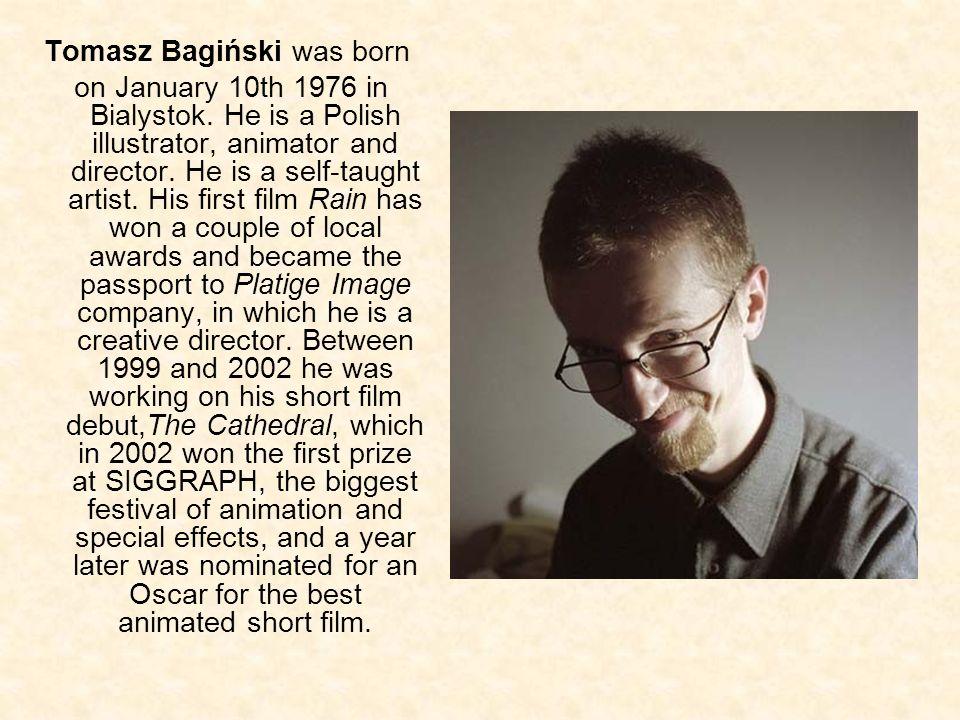 Tomasz Bagiński was born