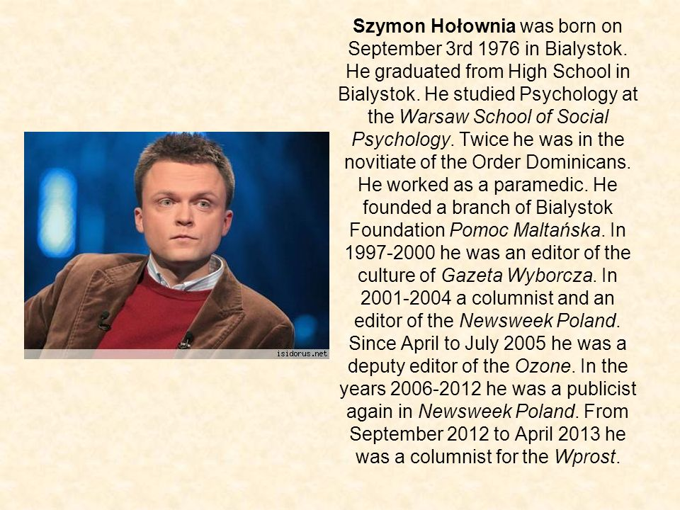 Szymon Hołownia was born on September 3rd 1976 in Bialystok