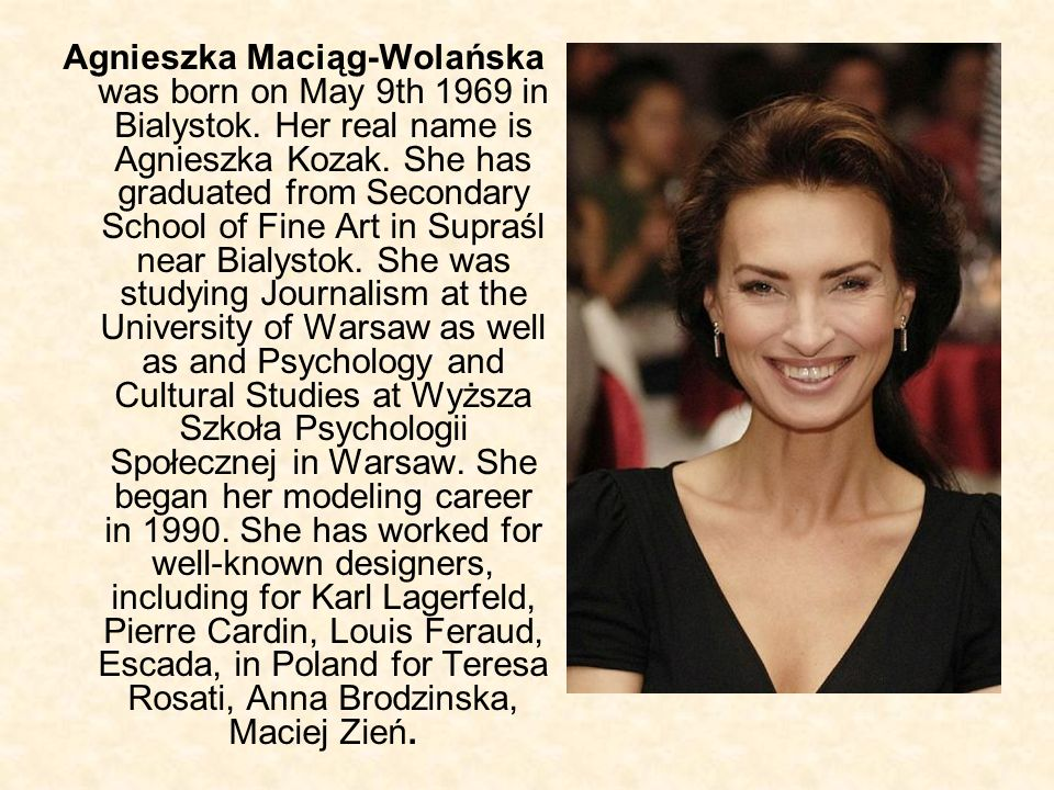 Agnieszka Maciąg-Wolańska was born on May 9th 1969 in Bialystok