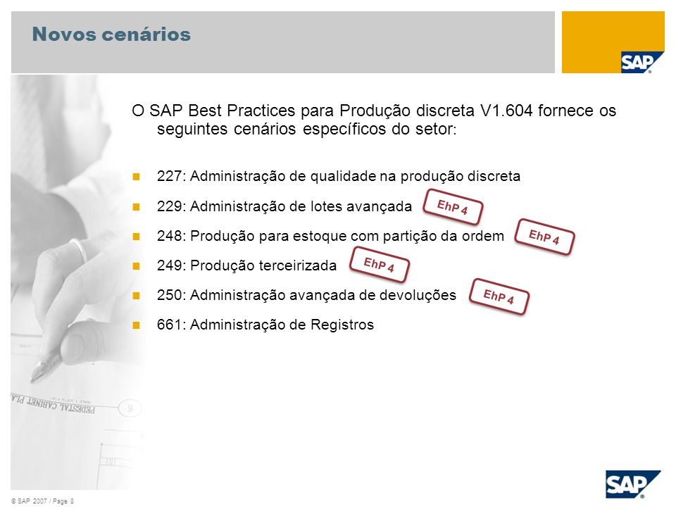 Novos cenários O SAP Best Practices para Produção discreta V1.604 fornece os seguintes cenários específicos do setor: