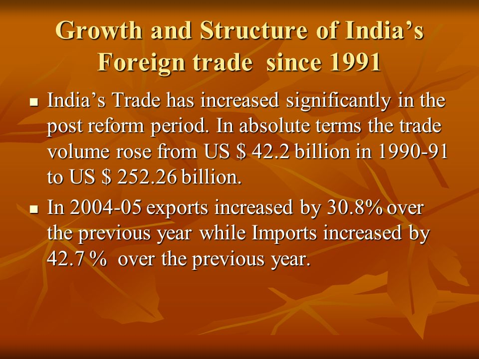 direction and compostion of indias foreign Abstract: indian foreign trade has come a long way in value terms from the time of  gaining  in the last decade and at present, the composition of trade is.