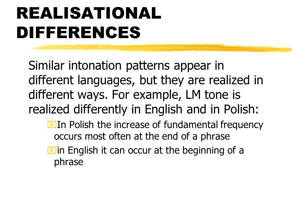 REALISATIONAL DIFFERENCES