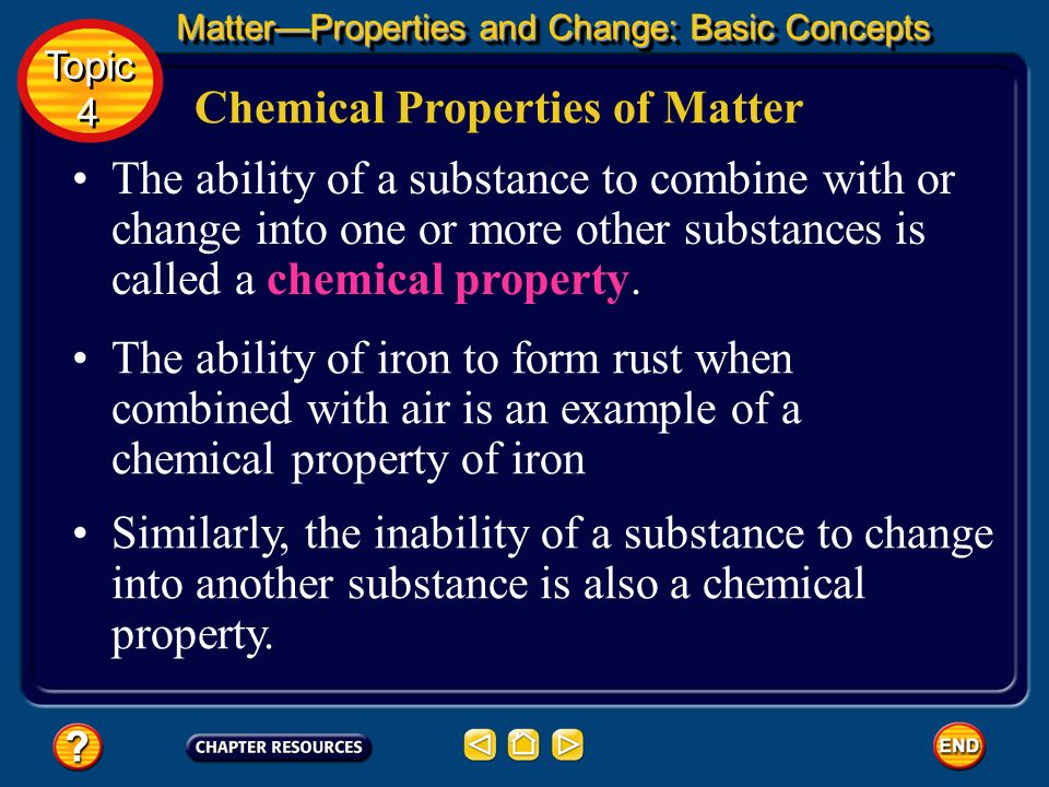 chemical properties General chemistry/properties of matter/basic properties of matter  properties of matter  chemical properties deal with how one chemical reacts with another.