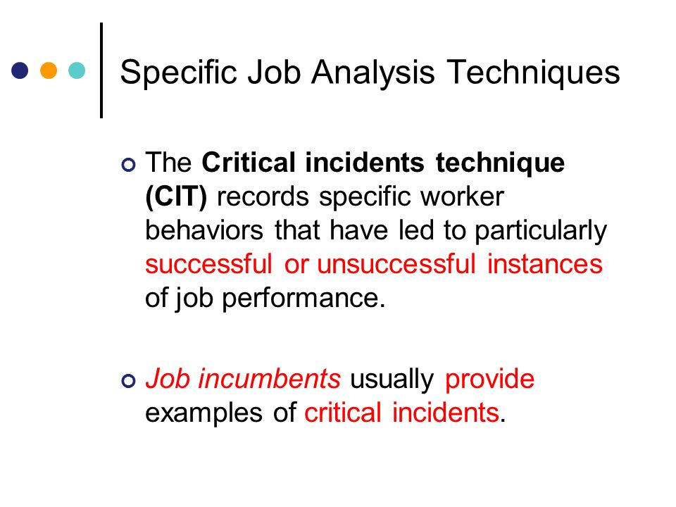critical incidents technique of job analysis psychology essay Methodologically, this paper adds to previous research in demonstrating the  practicality of the cit in  trustworthiness, critical incident technique (cit)  framework analysis  concept as a structural concept empowerment is deeply  rooted in job design and  the psychological perspective on the other hand  proposes.