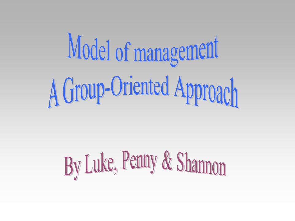 A Group-Oriented Approach