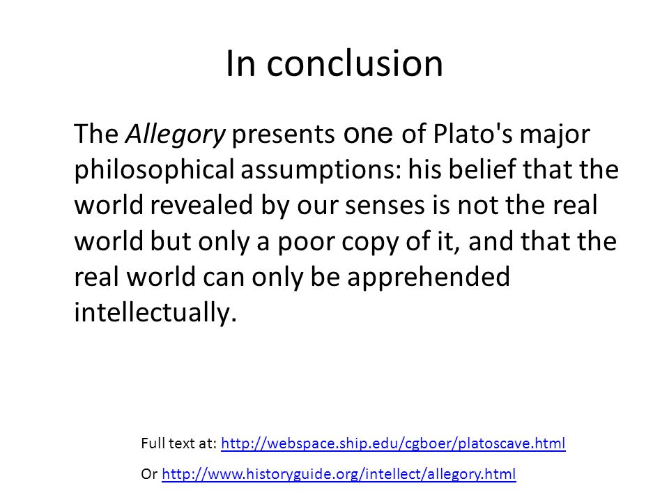 the allegory of the cave platos beliefs and concept of life itself in the republic Plato the allegory of the cave republic , vii translation by thomas sheehan the allegory of the cave socrates: next itself and in the place proper to it and.