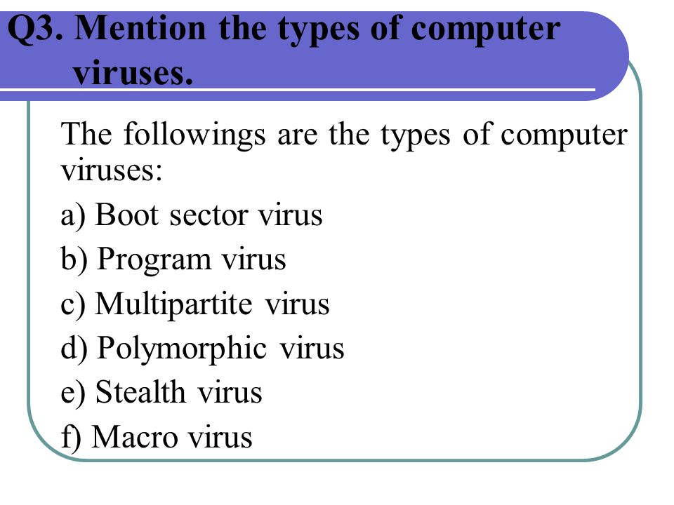 there are many types of computer virus today however here we