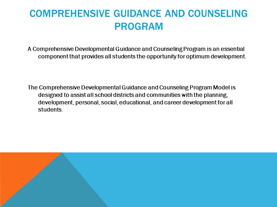 guidance and counseling program needs Professional school counselors serve a vital role in maximizing student  achievement  professional school counselors address the needs of all students  through  school guidance curriculum – this curriculum consists of structured  lessons.