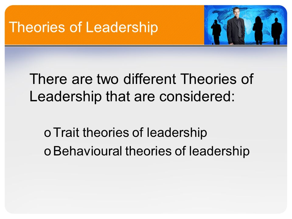 trait and behavioral leadership theories