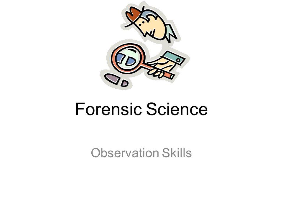 Forensic Science Observation Skills Ppt Video Online Download