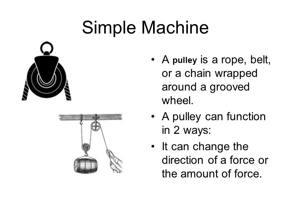 Simple Machines There are 6 types of simple machines: the ...