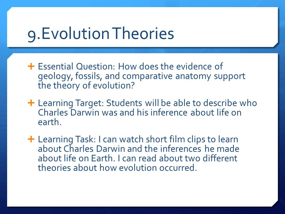 9.Evolution Theories Essential Question: How does the evidence of ...