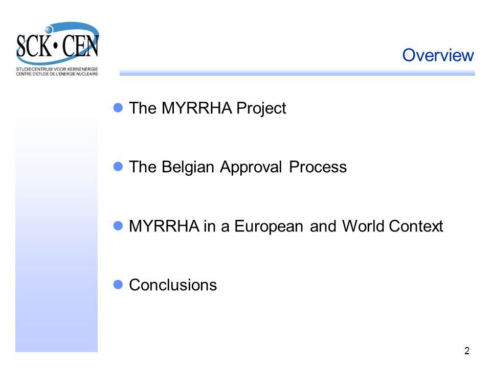 Overview The MYRRHA Project The Belgian Approval Process