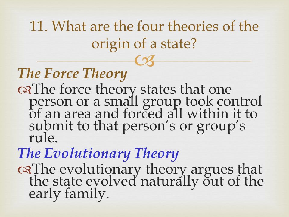 theories of the state Start studying theories of the origin of the state learn vocabulary, terms, and more with flashcards, games, and other study tools.