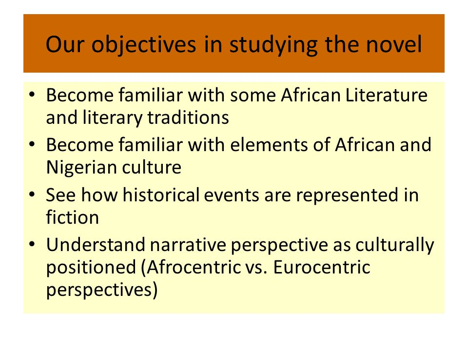 Our objectives in studying the novel
