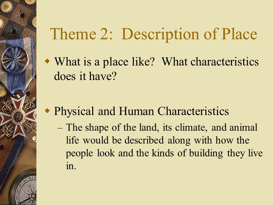 Theme 2: Description of Place