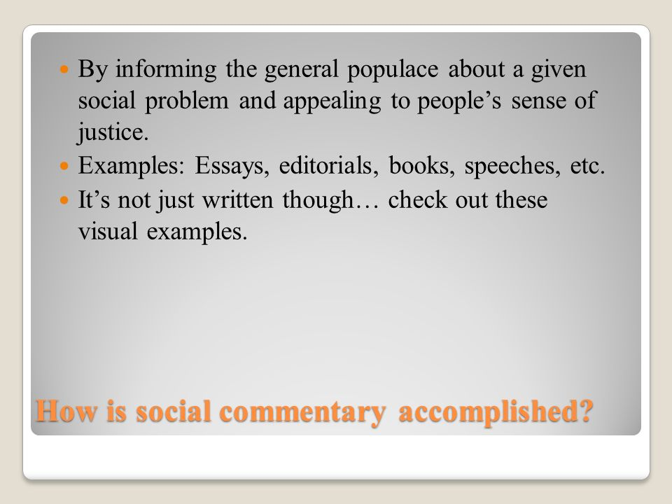 an introduction to social commentary ppt video online  how is social commentary accomplished