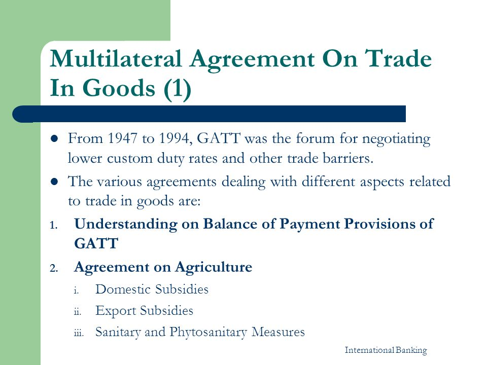 International banking ppt download multilateral agreement on trade in goods 1 platinumwayz