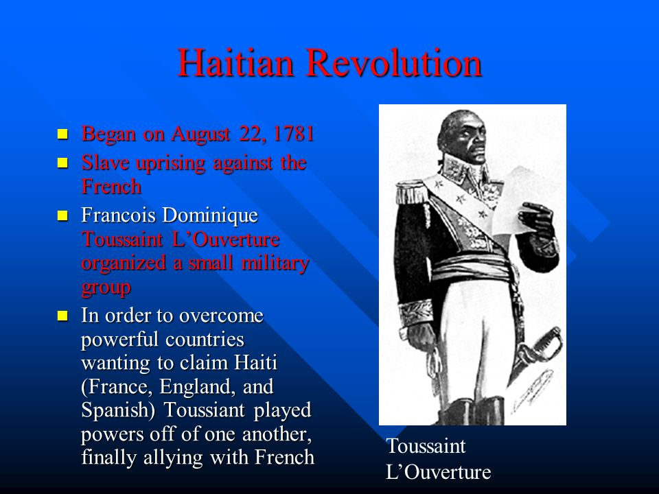 french and haitian revolutions During the french revolution (french: the french and haitian revolutions are interconnected in many ways and one might say that it was toussaint louverture's.