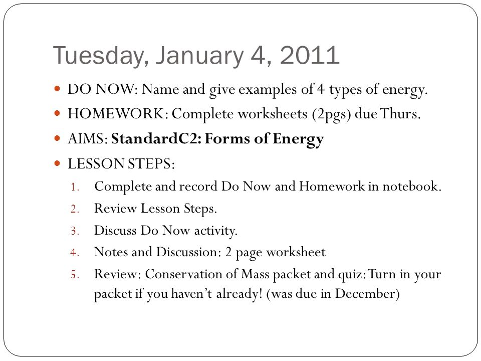 Tuesday January 4 2011 DO NOW Name and give examples of 4 types – Types of Energy Worksheet