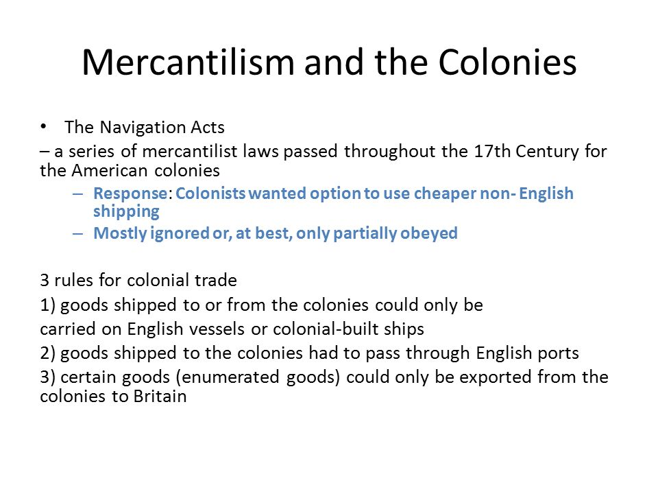 what are the characteristics of mercantilism in colonial america Life in colonial america : 56: the colonial economy: mercantilism beginning around 1650, the british government pursued a policy of mercantilism in.