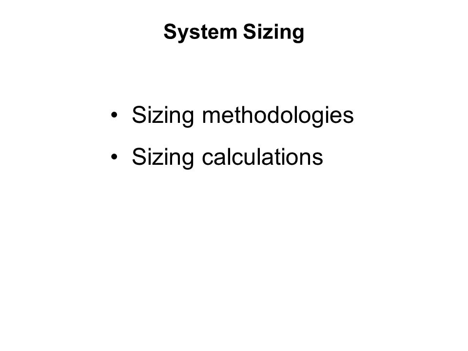 System Sizing Sizing Methodologies Sizing Calculations Ppt Video
