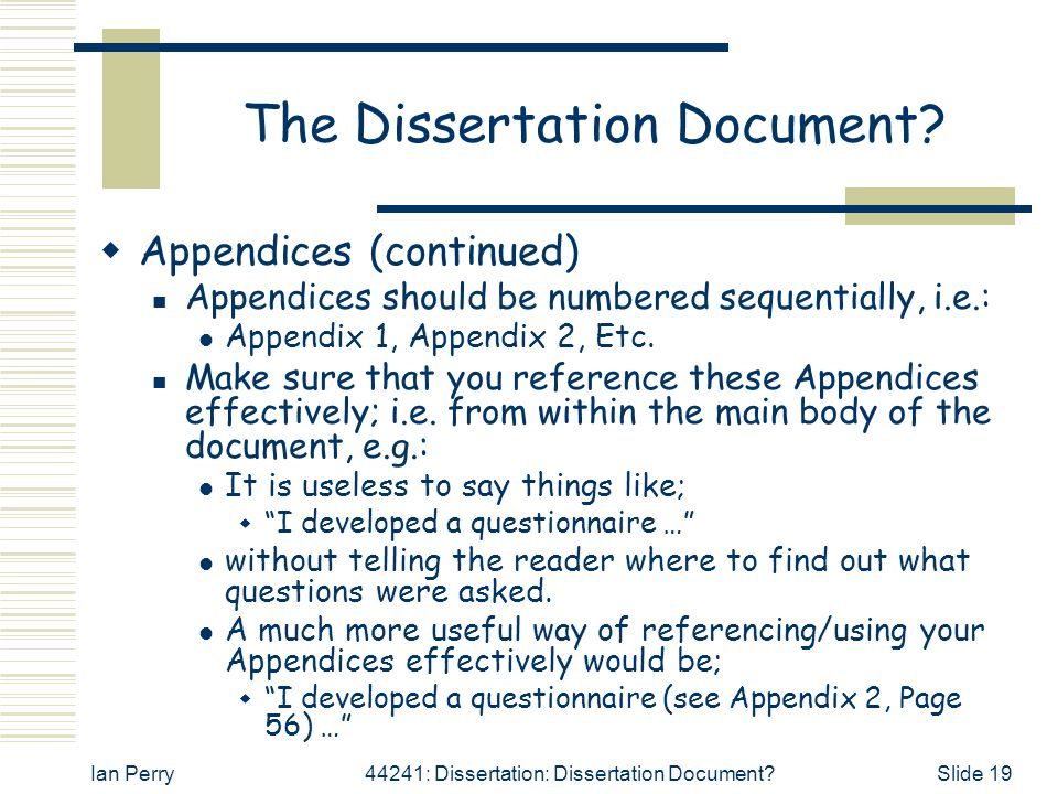 do dissertation appendix A student submitting a performance as his/her dissertation should submit the   illustrations, images, appendices, and bibliography, using arabic numbers (1, 2,.