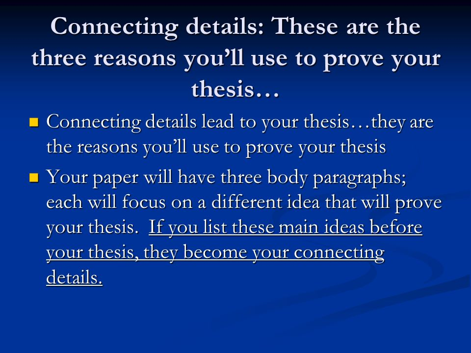 prove thesis Developing a thesis and supporting auguments  consequently, all expository writing, in which you formulate a thesis and attempt to prove it,.