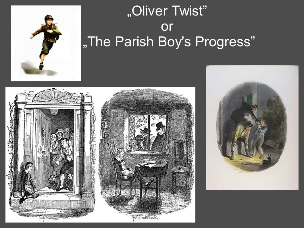 """Oliver Twist or ""The Parish Boy s Progress"