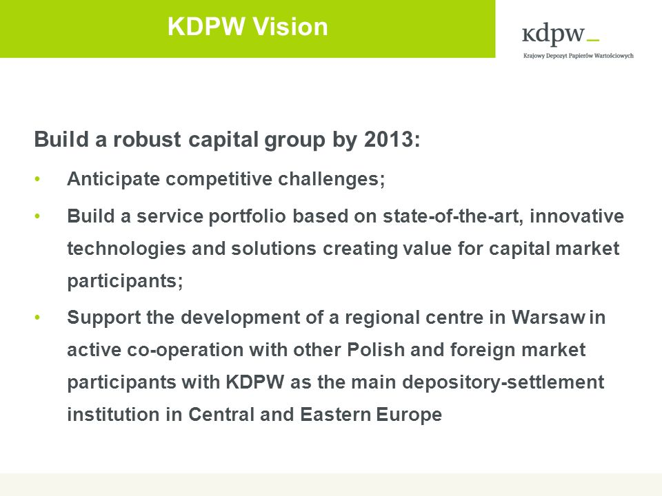 KDPW Vision Build a robust capital group by 2013: