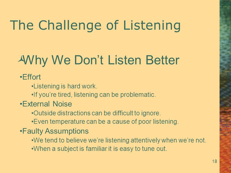 why dont we listen better practical Why don't we listen better communicating & connecting in relationships part one: options in communicating 1 1 communication became important to me 3 i learned some of this early 5.