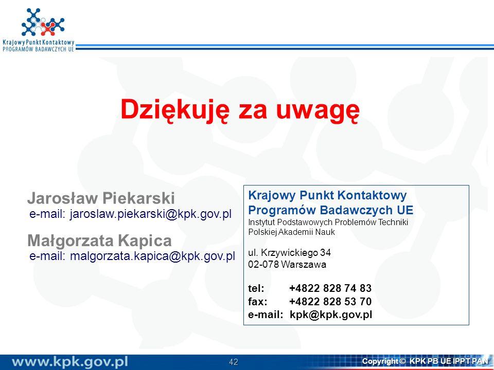 Dziękuję za uwagę Jarosław Piekarski Małgorzata Kapica