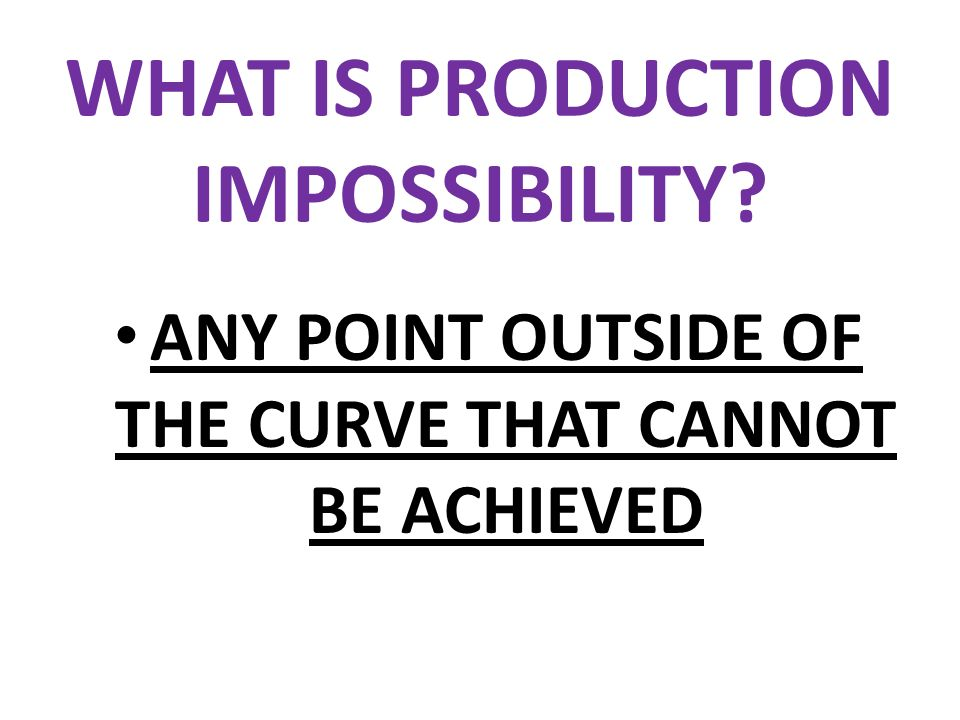 production possiblity curve The production possibilities curve (ppc) models a two-good economy by  mapping production of one good on the x-axis and production of the other good  on the.