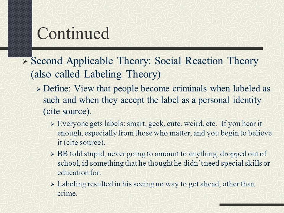 social reaction theory According to social reaction theory, labels are believed to produce: a) stigma b) primary deviance c) differential associations d) anomie.